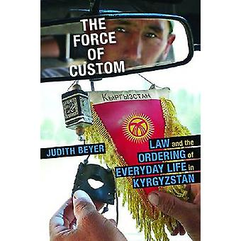 La Force de la coutume - droit et l'ordre de la vie quotidienne en kirghize