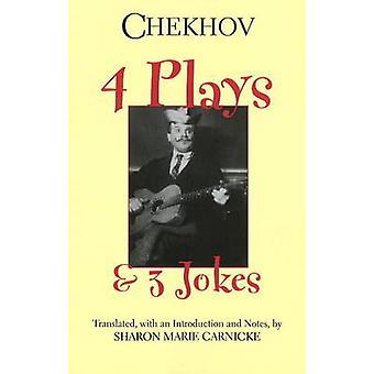 Four Plays and Three Jokes by Anton Chekhov - Sharon Marie Carnicke -