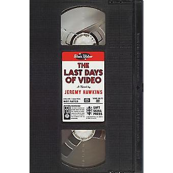 The Last Days of Video  A Novel by Jeremy Hawkins