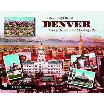Greetings from Denver - Postcards from the Mile-high City by Mary L. M