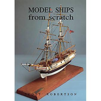 Model Ships from Scratch by Scott Robertson - 9781854861054 Book