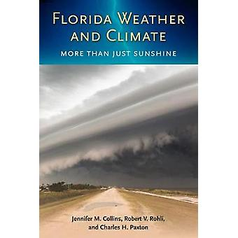 Florida Weather and Climate - More Than Just Sunshine by Jennifer M. C