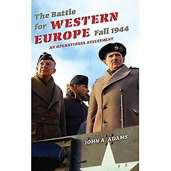 The Battle for Western Europe, Fall 1944: An Operational Assessment