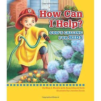 Comment puis-je aider?: dieux l'appel pour les enfants