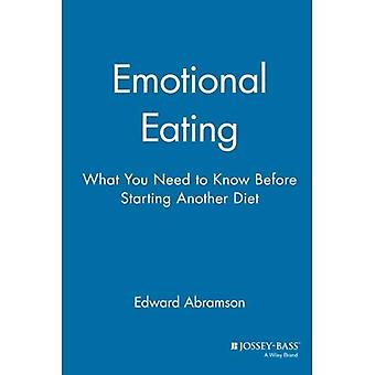 Emotional Eating: What You Need to Know Before Starting Your Diet