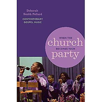 Quand l'église devient votre fête: musique Gospel contemporaine (African American Life série)
