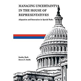 Managing Uncertainty in the House of Representatives