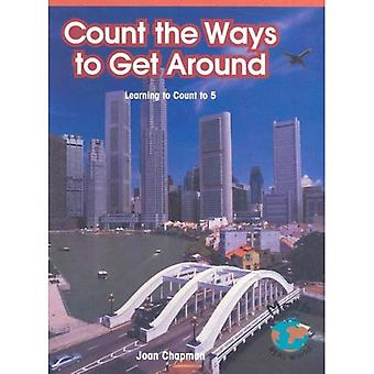 Count the Ways to Get Around: Learning to Count to 5 (Math for the Real World)