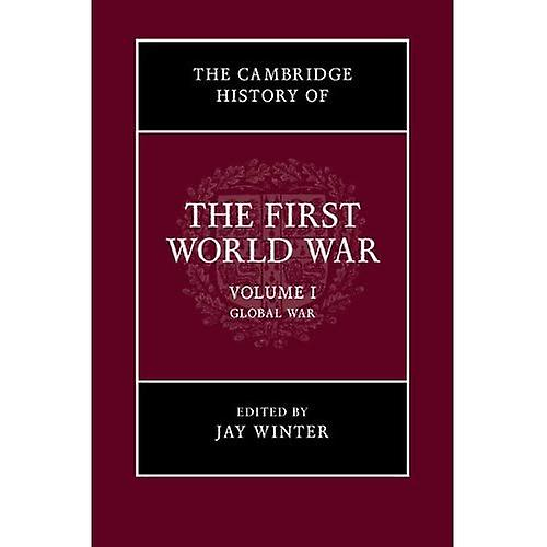The Cambridge History of the First World War  Volume 1, Global War
