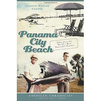 Panama City Beach: Tales from the World's Most Beautiful Beaches (American Chronicles (History Press))