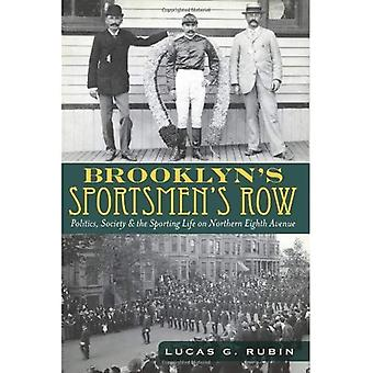 Brooklyn's Sportsmen's Row: Politics, Society & the Sporting Life on Northern Eighth Avenue