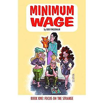 Minimum Wage Volume 1: Focus on the Strange