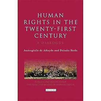 Human Rights in the Twenty-first Century : un Dialogue (échos et reflets série)