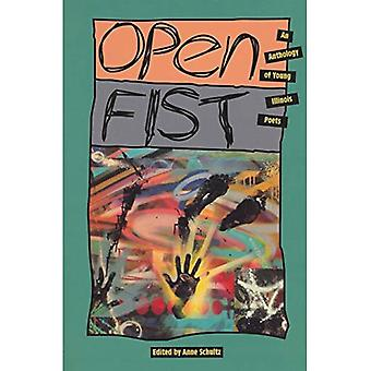 Open Fist: An Anthology of Young Illinois Poets