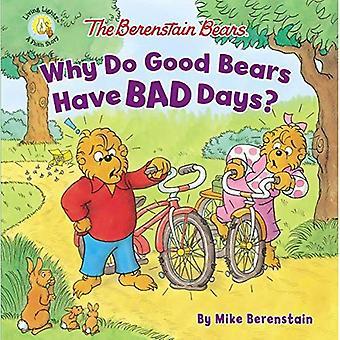Les oursons Berenstain pourquoi Good Bears ont-ils des mauvais jours? (Berenstain Bears/vie lumières)