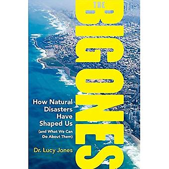 The Big Ones: How Natural Disasters Have Shaped Us (and What We Can Do about� Them)