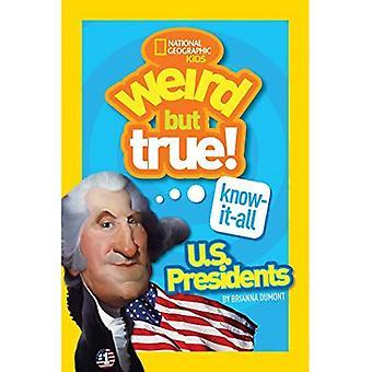 Sabe tudo de estranho mas é verdade: E.U. presidentes