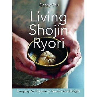 Living Shojin Ryori: Everyday Japanese Vegetarian� Food to Nourish, Comfort and Delight