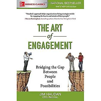 The Art of Engagement: Bridging the Gap Between People and Possibilities (Business Books)