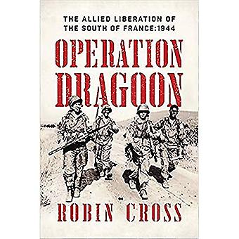 Operation Dragoon - allierades befrielsen av södra Frankrike: 1944