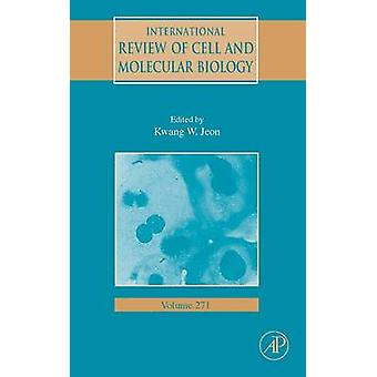 International Review of Cell and Molecular Biology Volume 271 by Jeon & Kwang W.