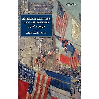 America and the Law of Nations 17761939 by Janis & Mark Weston