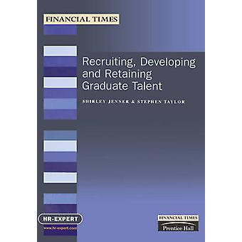 Recruiting Developing and Retaining Graduate Talent by Jenner & Shirley