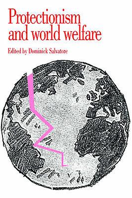 Prougeectionism and World Welfare by Salvatore & Dominick