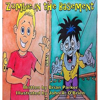 Zombie im Keller von Parker & Brian