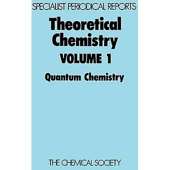 Theoretical Chemistry Volume 1 by Dixon & R N