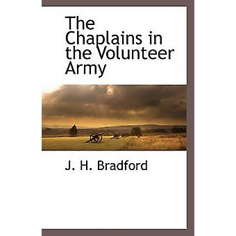 The Chaplains in the Volunteer Army by Bradford & J. H.