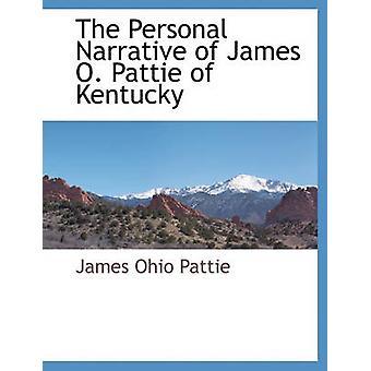 Den personlige fortælling af James O. Pattie Kentucky af Pattie & James Ohio