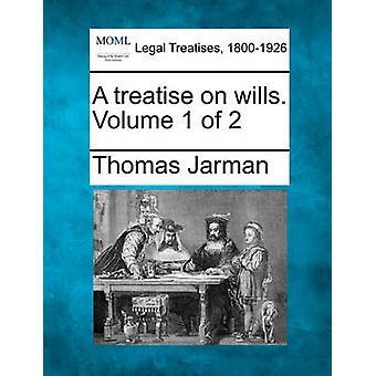 En avhandling om testamenten. Volym 1 av 2 av Jarman & Thomas