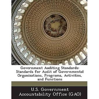 Government Auditing Standards Standards for Audit of Governmental Organizations Programs Activities and Functions by U.S. Government Accountability Office G