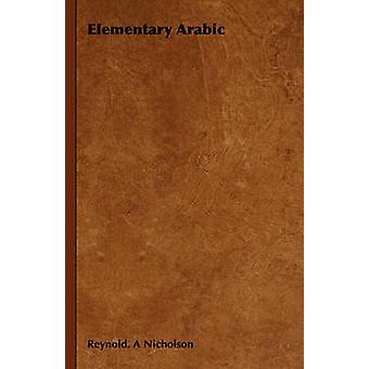 Elementare Arabisch von Nicholson & Reynold Allyne