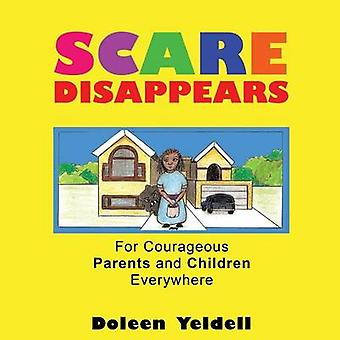Scare Disappears by Yeldell & Doleen