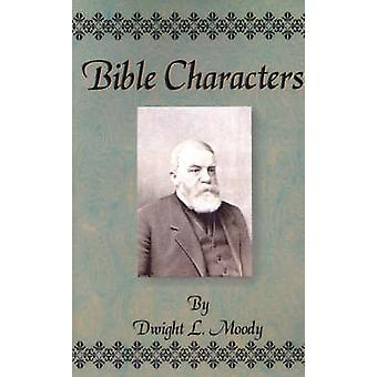Bible Characters by Moody & Dwight Lyman