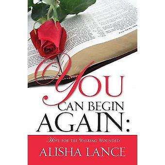 YOU CAN BEGIN AGAIN by Lance & Alisha