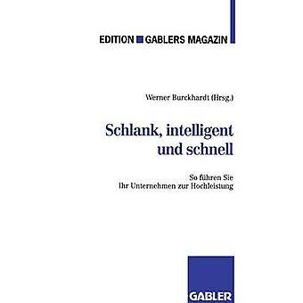 Schlank intelligent und schnell så fhren Sie Ihr Unternehmen zur Hochleistung av Burckhardt & Werner