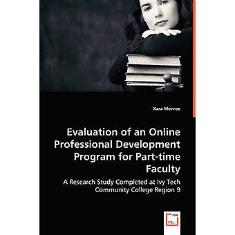 Evaluation of an Online Professional Development Program for Parttime Faculty by Monroe & Kara