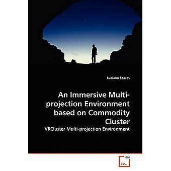 Ein immersives Environment Multiprojection basierend auf Commodity-Cluster von Soares & Luciano