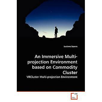 Um ambiente Multiprojection Immersive baseado em Cluster de producto de Soares e Luciano