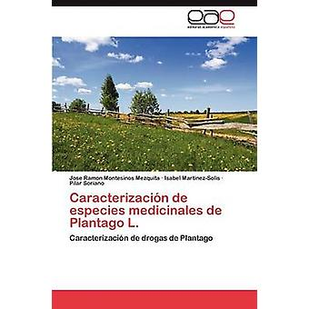 Caracterizacion de Especies Medicinales de Plantago L. von Montesinos Mezquita & Jose Ramon