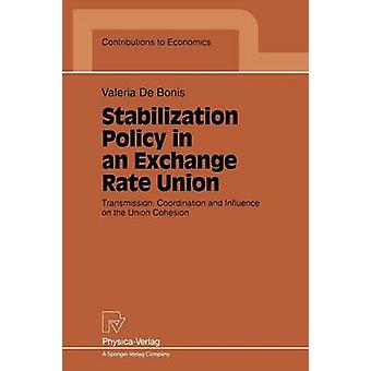 Stabilization Policy in an Exchange Rate Union  Transmission Coordination and Influence on the Union Cohesion by DeBonis & Valeria