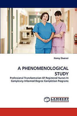 A PHENOMENOLOGICAL STUDY by Stuever & Nancy