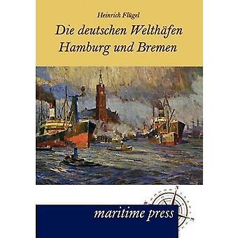 Die deutschen Welthfen Hamburg und Bremen by Flgel & Heinrich