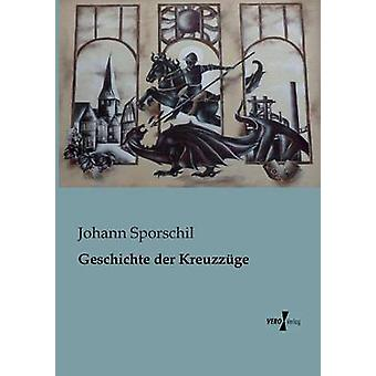 Geschichte Der Kreuzzuge por Sporschil & Johann