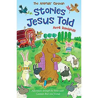 The Stories Jesus Told - Journey through the Bible with Caravan Bear a