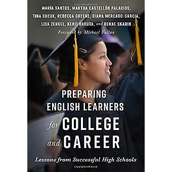 Preparing English Learners for College and Career - Lessons from Succe