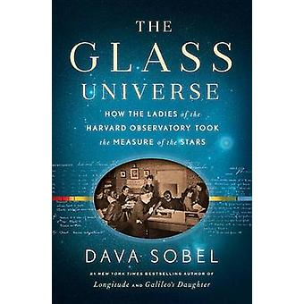 The Glass Universe - How the Ladies of the Harvard Observatory Took th